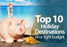 Top 10 Holiday destinations on a tight Budget