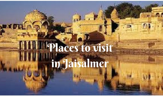 Places to visit in golden city of Jaisalmer