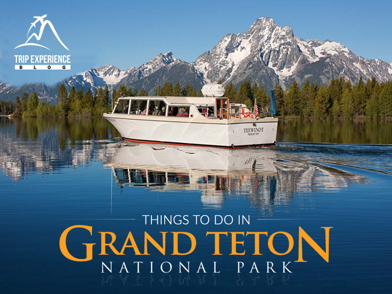 Things to do in Grand Teton National Park